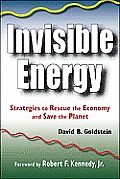 Invisible Energy Strategies to Rescue the Economy & Save the Planet