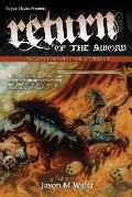 Return of the Sword: An Anthology of Heroic Adventure