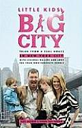 Little Kids Big City Tales From a Real House in New York City with Lessons on Life & Love For Your Own Concrete Jungle