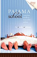 Pajama School Stories From the Life of a Homeschool Graduate