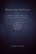 Ethics & the Craft The History Evolution & Practice of Wiccan Ethics