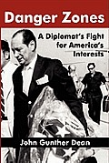 Danger Zones: A Diplomat's Fight for America's Interests