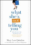 What Shes Not Telling You Why Women Hide the Whole Truth & What Marketers Can Do about It