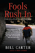 Fools Rush In A True Story of Love War & Redemption 2nd Edition