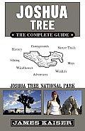 Joshua Tree The Complete Guide 4th Edition Joshua Tree National Park