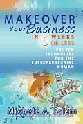 Makeover Your Business in 6 Weeks or Less
