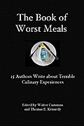 The Book of Worst Meals: 25 Authors Write about Terrible Culinary Experiences