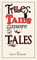 Tales, Tails and More Tales