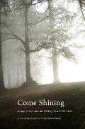 Come Shining Essays & Poems on Writing in a Dark Time