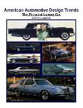 American Automotive Design Trends / The Personal Luxury Car: Selling a Lifestyle