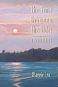 The Time Between the Tides a Journal