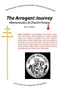 The Arrogant Journey: Hermeneutics and Church History