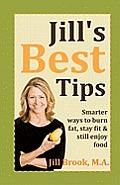 Jill's Best Tips: Smarter ways to burn fat, stay fit & still enjoy food