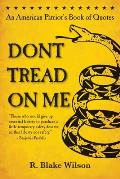 Dont Tread on Me An American Patriots Book of Quotes