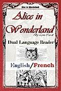 Alice in Wonderland Dual Language Reader English French