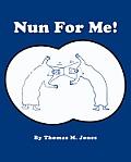 Nun for Me