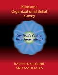 Kilmanns Organizational Belief Survey