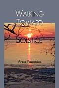 Walking Toward Solstice