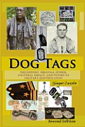Dog Tags: The History, Personal Stories, Cultural Impact, and Future of Military Identification