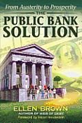 Public Bank Solution From Austerity to Prosperity