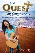 The Quest for Forgiveness: She was on a collision course with her past