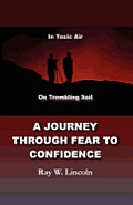 A Journey Through Fear to Confidence: In Toxic Air, on Trembling Soil
