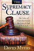 The Supremacy Clause: The Laws of Man that Reveal the Love of God