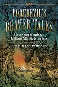 Poredevil's Beaver Tales: A Double Dozen Mountain Man Tall Stories Told in Hip-Sprung Verse