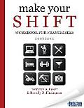 Make Your Shift Workbook for Franchisees