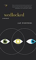 Wedlocked a Memoir