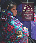 Maya Threads A Woven History of Chiapas