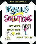 Drawing Solutions How Visual Goal Setting Will Change Your Life
