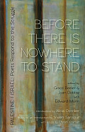 Before There Is Nowhere to Stand Palestine Israel Poets Respond to the Struggle