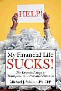 HELP! My Financial Life SUCKS!