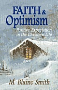 Faith and Optimism: Positive Expectation in the Christian Life