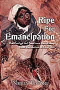 Ripe for Emancipation