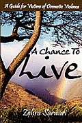 A Chance to Live: A Guide for Victims of Domestic Violence