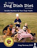 Dr Gregs Dog Dish Diet Sensible Nutrition for Your Dogs Health Second Edition