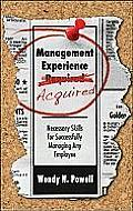 Management Experience Acquired Necessary Skills for Successfully Managing Any Employee
