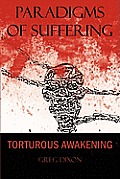 Paradigms of Suffering: Torturous Awakening