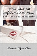 If He Ain't Mr. Right, He's Mr. Wrong: Sex, Lies and Infidelity
