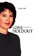 Lone Holdout: A Memoir
