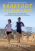 Barefoot Running How to Run Light & Free by Getting in Touch with the Earth