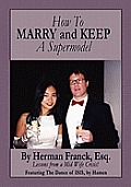 How To Marry and Keep a Supermodel: Lessons From a Mid-Wife Crisis!