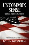 Uncommon Sense: The Real American Manifesto