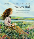 Pioneer Girl The Annotated Autobiography