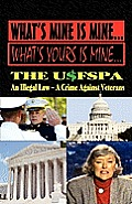 What's Mine Is Mine, What's Yours Is Mine: The Usfspa an Illegal Law a Crime Against Veterans