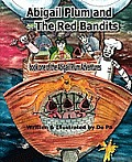 Abigail Plum and the Red Bandits: Book One in the Abigail Plum Adventures
