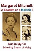 Margaret Mitchell: A Scarlett or a Melanie