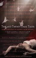 Two & Twenty Dark Tales Dark Retellings of Mother Goose Rhymes